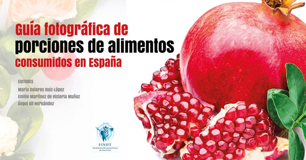 Guía fotográfica de porciones de alimentos consumidos en España